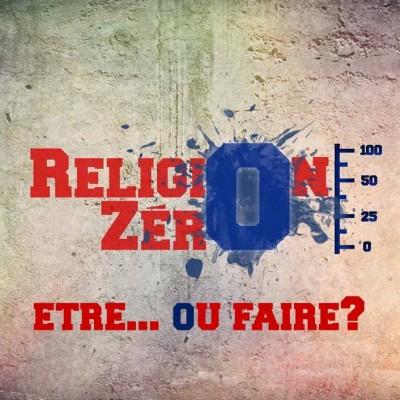 Religion zéro. 1. Être ou faire