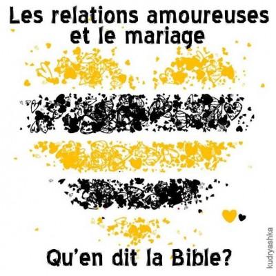 Relations amoureuses et mariage - Qu'en dit la Bible
